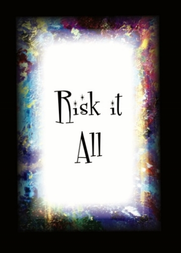 Risk it All (359x500)