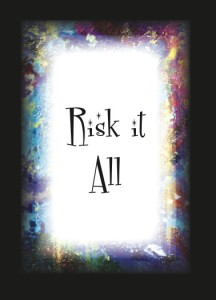 """Risk It All"" Illustration courtesy of Deb Lund"