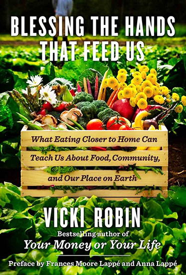 "Vicki Robin's new book: ""Blessing the Hands that Feed Us"""