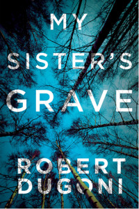 """My Sister's Grave,"" Dugoni's most recent book, was published in Nov. 2014   (image courtesy of the author)"