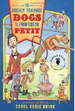 """Highly Trained Dogs of Professor Petit"""
